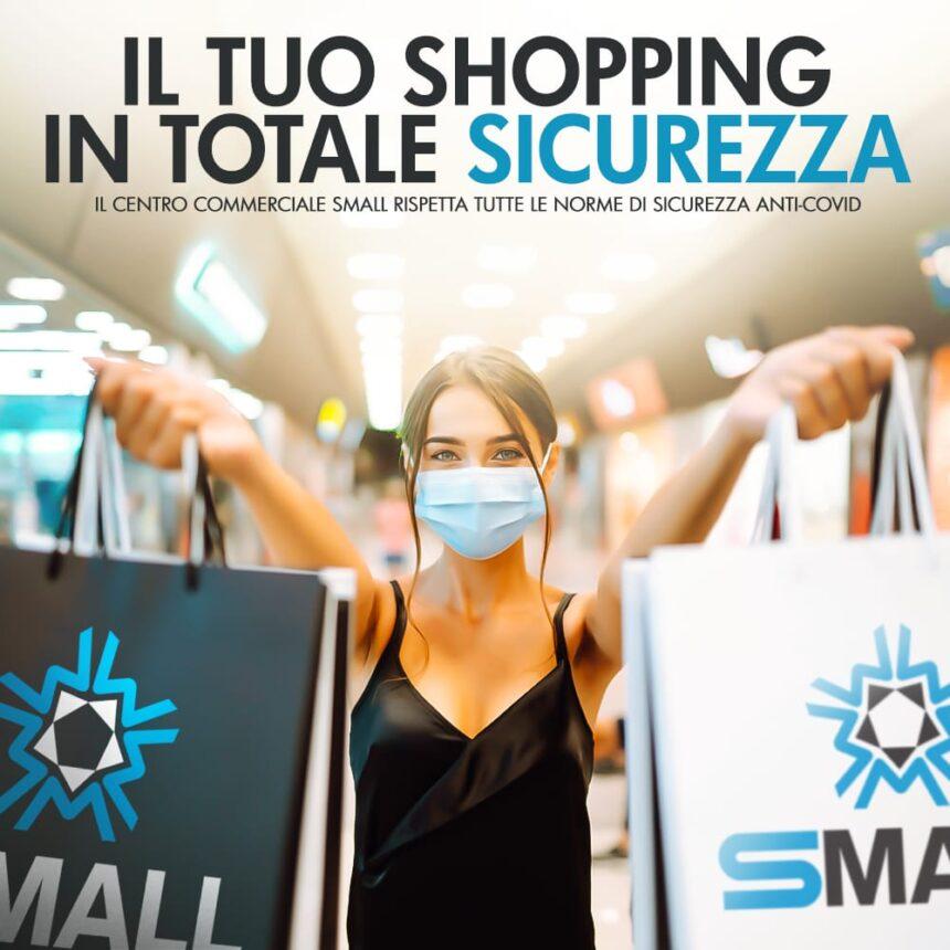 Il tuo shopping sicuro allo Small